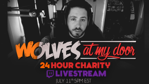 Wolves at my Door Charity Live Stream